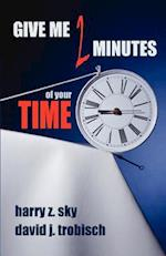 Give Me Two Minutes of Your Time