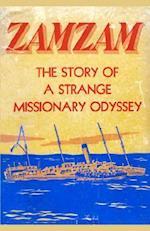 ZAMZAM: The story of a strange missionary journey