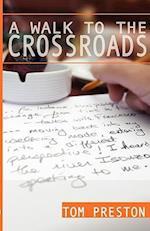 A Walk to the Crossroads