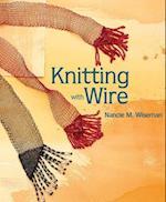 Knitting with Wire af Nancie M. Wiseman