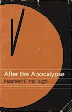 After the Apocalypse af Maureen F. McHugh