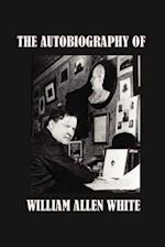 The Autobiography of William Allen White