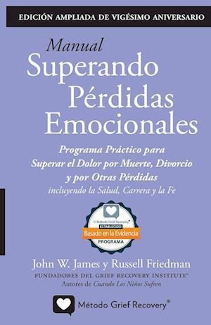 MANUAL SUPERANDO PÉRDIDAS EMOCIONALES, vigésimo aniversario, edición extendida