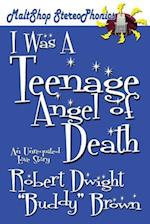 I Was a Teenage Angel of Death