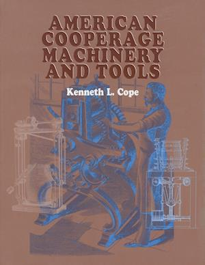 American Cooperage Machinery and Tools