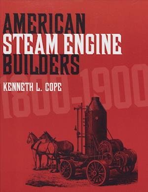 American Steam Engine Builders 1800-1900