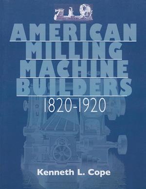 American Milling Machine Builders 1820-1920