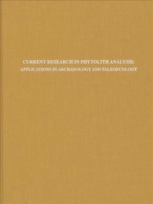 Current Research in Phytolith Analysis