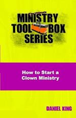 How to Start a Clown Ministry
