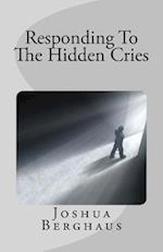 Responding to the Hidden Cries