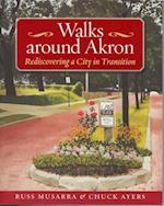 Walks Around Akron (Series on Ohio History and Culture)