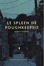 Le Spleen de Poughkeepsie af Joshua Harmon