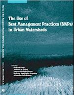 The Use of Best Management Practices (BMPs) in Urban Watersheds