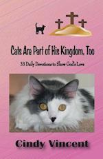 Cats Are Part of His Kingdom, Too af Cindy Vincent, Vincent Cindy