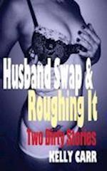 Husband Swap and Roughing It: Two Dirty Stories