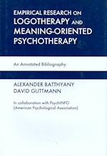 Empirical Research in Logotherapy and Meaning-oriented Psychotherapy