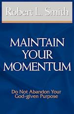 Maintain Your Momentum af Robert L. Smith