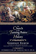 The Church at the Turning Points of History af Godfrey Kurth, Patrick Foley