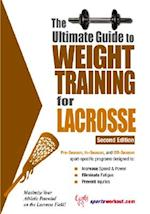 The Ultimate Guide to Weight Training for Lacrosse (Ultimate Guide to Weight Training Lacrosse)