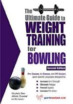 The Ultimate Guide to Weight Training for Bowling (Ultimate Guide to Weight Training Bowling)