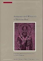 Sermons and Rhetoric of Kievan Rus' (Harvard Library of Early Ukrainian Literature)