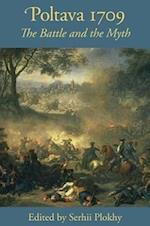 Poltava 1709 - The Battle and the Myth (Harvard Papers in Ukrainian Studies)