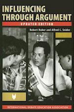 Influencing Through Argument (IDEA (international Debate Education Association) S)