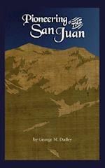 Pioneering in the San Juan af George M. Darley