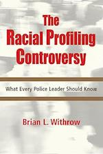 The Racial Profiling Controversy