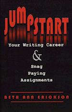 Jumpstart Your Writing Career and Snag Paying Assignments af Beth Ann Erickson