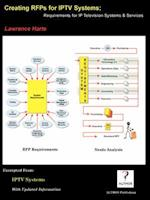 Creating Rfps for Iptv Systems; Requirements for IP Television Systems & Services