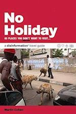 No Holiday (Disinformation Travel Guides)