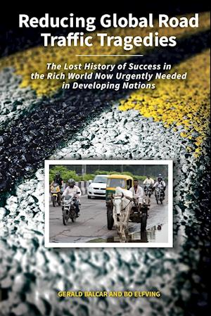 Reducing Global Road Traffic Tragedies: The Lost History of Success in the Rich World Now Urgently Needed in Developing Nations