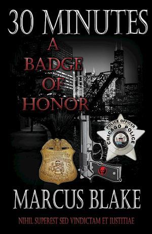 Bog, hæftet 30 Minutes: A Badge of Honor - Book 4 af Marcus Blake