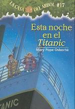 Esta noche en el Titanic / Tonight on the Titanic (La Casa Del Arbol / Magic Tree House)