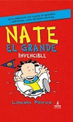 Nate el grande invencible/ Big Nate Goes For Broke (Nate El Grande / Big Nate)