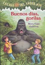 Buenos dias, gorilas / Good Morning, Gorillas (La Casa del Arbol)