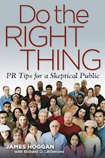 Do the Right Thing af Richard Littlemore, James Hoggan