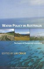 Water Policy in Australia (Issues in Water Resource Policy)