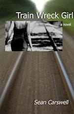 Train Wreck Girl af Sean Carswell