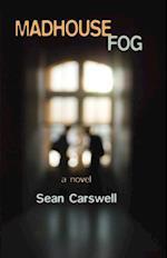 Madhouse Fog af Sean Carswell