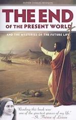 The End of the Present World and the Mysteries of Future Life af Charles Arminjon