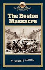The Boston Massacre (NEW ENGLAND REMEMBERS)