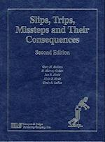 Slips, Trips, Missteps and Their Consequences