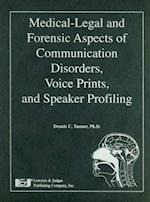 Medical-Legal and Forensic Aspects of Communication Disorders, Voice Prints, and Speaker Profiling