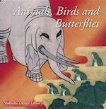 Animals, Birds, and Butterflies