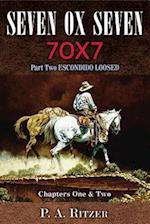 Seven Ox Seven Part Two, Escondido Loosed (Seven Ox Seven, nr. 2)