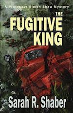 The Fugitive King af Sarah R. Shaber