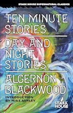 Ten Minute Stories / Day and Night Stories af Algernon Blackwood