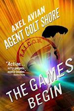 The Games Begin (Agent Colt Shore)